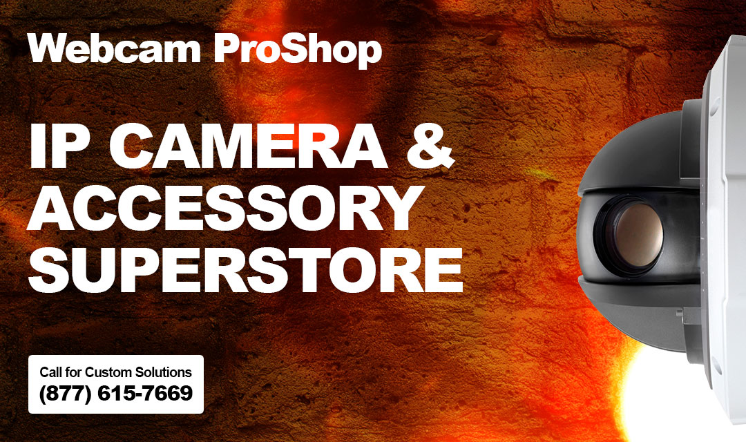 IP Camera & Accessory Superstore - Webcam Proshop